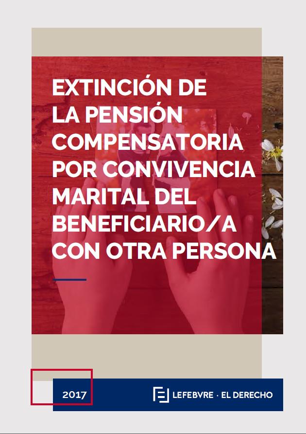 Extinción de la pensión compensatoria por convivencia marital del beneficiario/a con otra persona.