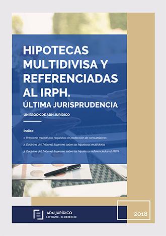 Hipotecas multidivisa y referenciadas al IRPH.