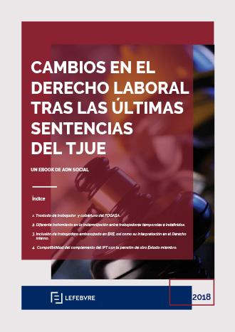 CAMBIOS EN EL DERECHO LABORAL TRAS LAS ÚLTIMAS SENTENCIAS DEL TJUE