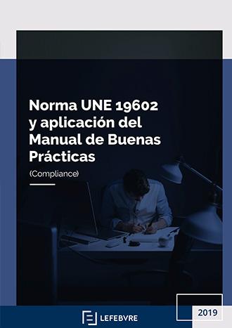Norma UNE 19602 y aplicación del Manual de Buenas Prácticas