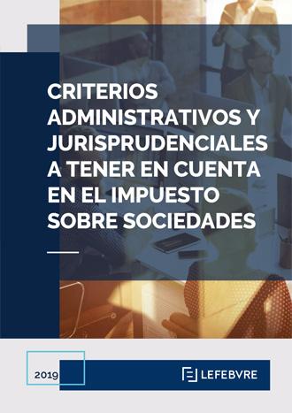 Criterios administrativos y jurisprudenciales a tener en cuenta en el Impuesto sobre Sociedades