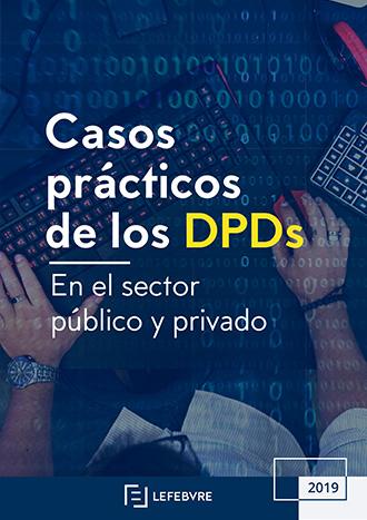Casos prácticos de los DPDs en el sector público y privado