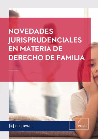 Novedades Jurisprudenciales en materia de Derecho de Familia
