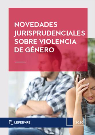 Novedades Jurisprudenciales sobre Violencia Género