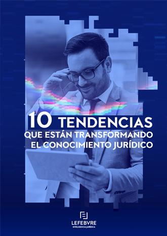 10 Tendencias que están transformando el conocimiento jurídico