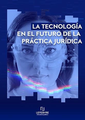 La tecnología en el futuro de la práctica jurídica
