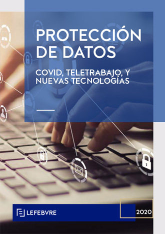 Protección de datos: Covid, teletrabajo, nuevas tecnologías