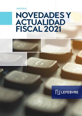 Novedades y actualidad Fiscal 2021
