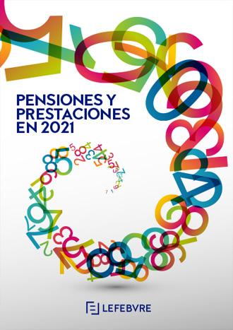 Pensiones y Prestaciones en 2021
