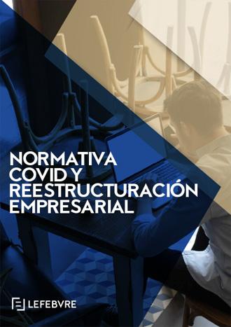 Normativa Covid y reestructuración empresarial
