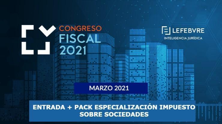 Congreso Fiscal 2021 + Pack especialización Impuesto sobre Sociedades 2020