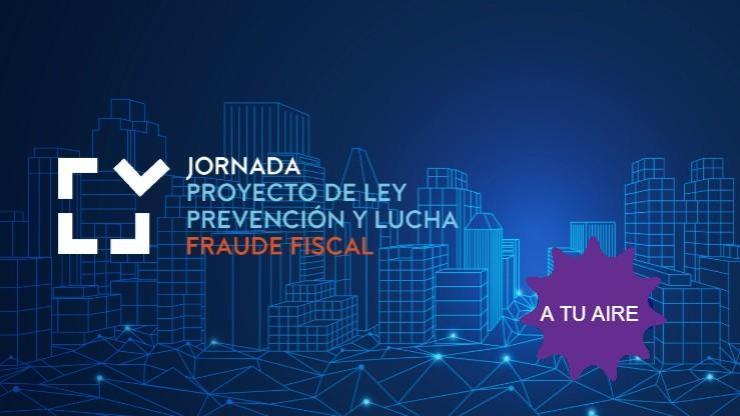 A tu aire: Proyecto de ley de medidas de prevención y lucha contra el fraude fiscal